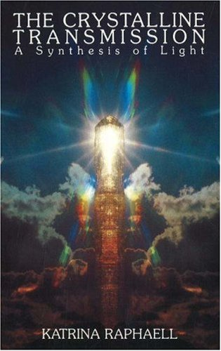 The Crystalline Transmission: A Synthesis of Light 9780943358338