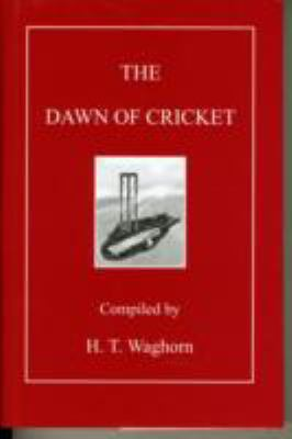 The Dawn of Cricket 9780947821173