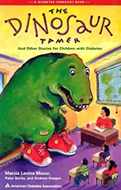 The Dinosaur Tamer: And Other Stories for Children with Diabetes 9780945448587
