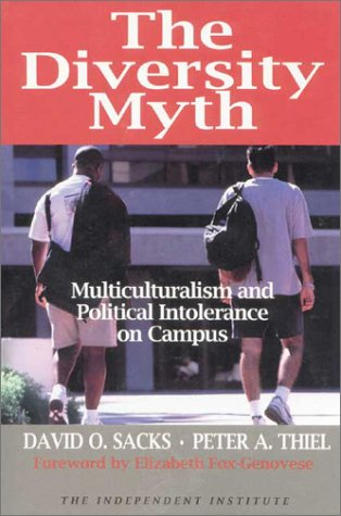 The Diversity Myth: Multiculturalism and the Politics of Intolerance at Stanford 9780945999423