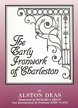 The Early Ironwork of Charleston 9780941936385