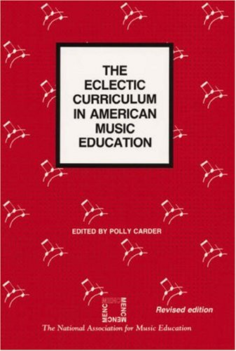 The Eclectic Curriculum in American Music Education 9780940796775