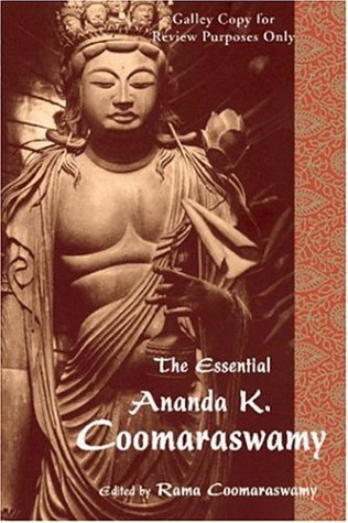 The Essential Ananda K. Coomaraswamy 9780941532464
