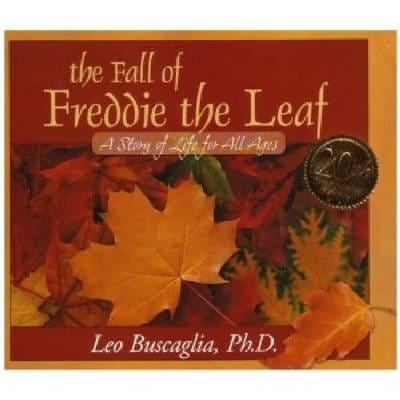 The Fall of Freddie the Leaf: A Story of Life for All Ages 9780943432892