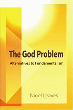 The God Problem: Alternatives to Fundamentalism