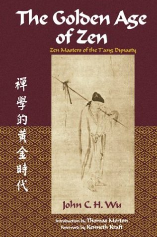 The Golden Age of Zen: Zen Masters of the T'Ang Dynasty 9780941532440