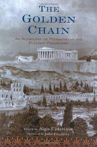 The Golden Chain: An Anthology of Pythagorean and Platonic Philosophy 9780941532617