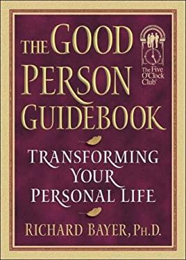The Good Person Guidebook: Transforming Your Personal Life 9780944054161