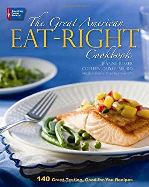 The Great American Eat-Right Cookbook: 140 Great-Tasting, Good-For-You Recipes 9780944235935