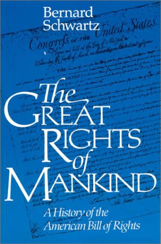 The Great Rights of Mankind: A History of the American Bill of Rights 9780945612285