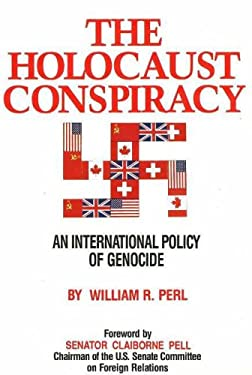 The Holocaust Conspiracy: An International Policy of Genocide 9780944007242