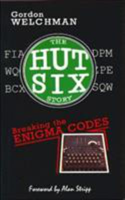 Hut Six Story : Breaking the Enigma Codes