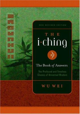The I Ching: The Book of Answers 9780943015415