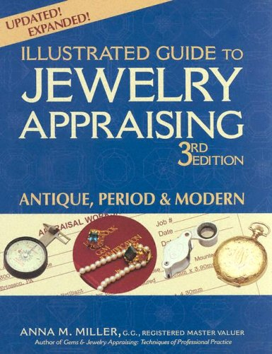 The Illustrated Guide to Jewelry Appraising: Antique, Period, Modern 9780943763422