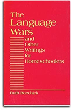 The Language Wars and Other Writings for Homeschoolers 9780940319097