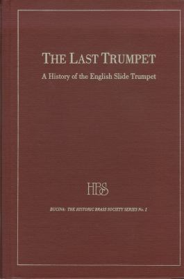 The Last Trumpet: A Survey of the History and Literature of the English Slide Trumpet
