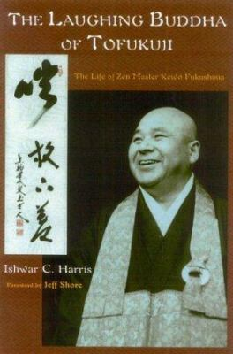 The Laughing Buddha of Tofukuji: The Life of Zen Master Keido Fukushima 9780941532624