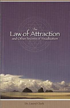 The Law of Attraction: And Other Secrets of Visualization 9780944386392
