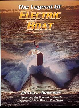 The Legend of Electric Boat: Serving the Silent Service 9780945903246