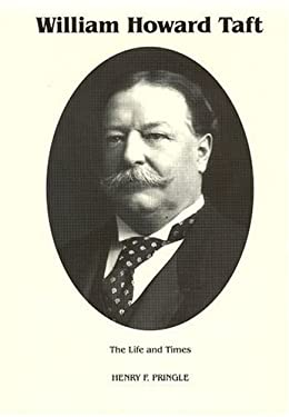 the life and times of william howard The life and times of william howard taft, vol 1 has 38 ratings and 11 reviews steve said:.