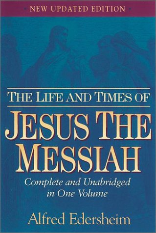The Life and Times of Jesus the Messiah 9780943575834