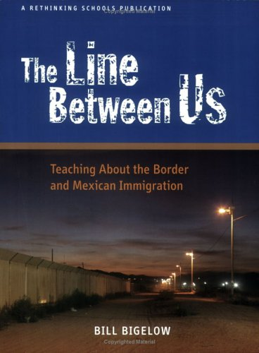 The Line Between Us: Teaching about the Border and Mexican Immigration 9780942961317