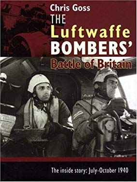 The Luftwaffe Bombers' Battle of Britain: The Inside Story: July-October 1940