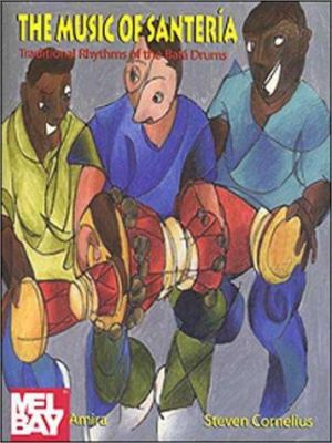 The Music of Santeraia: Traditional Rhythms of the Bataa Drums [With CD] 9780941677707