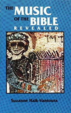 The Music of the Bible Revealed: The Deciphering of a Millenary Notation 9780941037105
