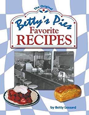 The Original Betty's Pies Favorite Recipes 9780942235500