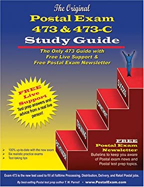The Original Postal Exam 473 and 473-C Study Guide: The Only 473 Guide with Free Live Support 9780940182264