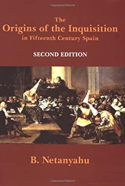The Origins of the Inquisition in Fifteenth Century Spain 9780940322394