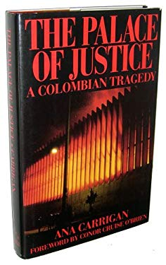The Palace of Justice: A Colombian Tragedy 9780941423823