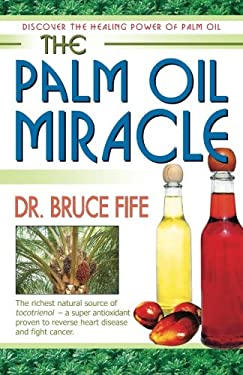 The Palm Oil Miracle 9780941599658