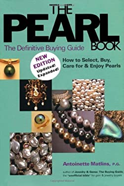 The Pearl Book: The Definitive Buying Guide; How to Select, Buy, Care for & Enjoy Pearls 9780943763354