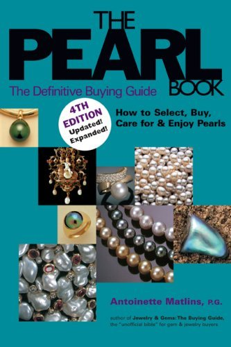 The Pearl Book: The Definitive Buying Guide; How to Select, Buy, Care for & Enjoy Pearls 9780943763545