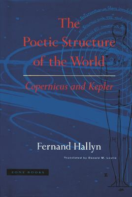 The Poetic Structure of the World: Copernicus and Kepler 9780942299618