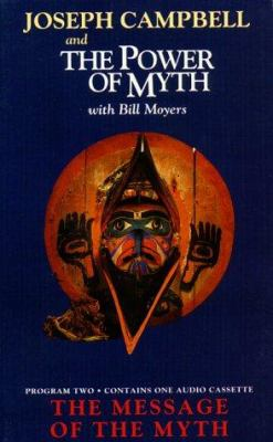 The Power of Myth Program 2: The Message of the Myth 9780942110944