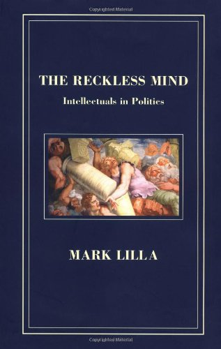 The Reckless Mind: Intellectuals in Politics 9780940322769