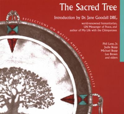 Sacred Tree: Reflections on Native American Spirituality 9780941524582