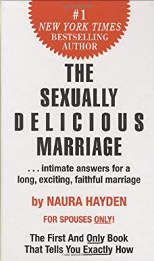 The Sexually Delicious Marriage: ...Intimate Answers for a Long, Exciting, Faithful Marriage 9780942104196