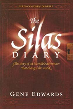 The Silas Diary: The Story of an Incredible Adventure That Changed the World 9780940232198