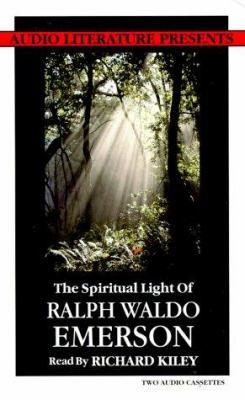 The Spiritual Light of Ralph Waldo Emerson 9780944993590