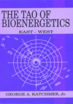 The Tao of Bioenergetics: East and West 9780940871281