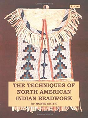 The Techniques of North American Indian Beadwork 9780943604022