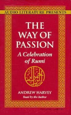 The Way of Passion: A Celebration of Rumi 9780944993989