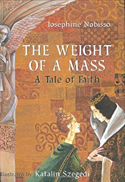 The Weight of a Mass: A Tale of Faith 9780940112094
