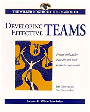 The Wilder Nonprofit Field Guide to Developing Effective Teams 9780940069206