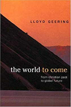 The World to Come: From Christian Past to Global Future 9780944344767