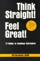 Think Straight! Feel Great!: 21 Guides to Emotional Self-Control